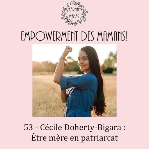 53 - Cécile Doherty-Bigara : Être mère en patriarcat