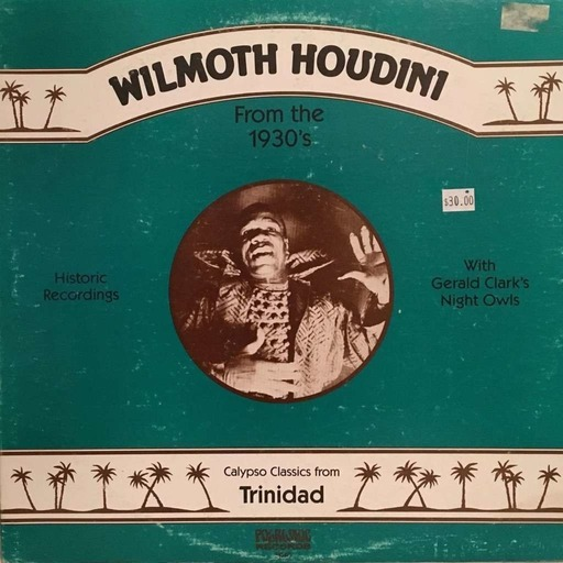 Calypso Classics from Trinidad by Wilmoth Houdini