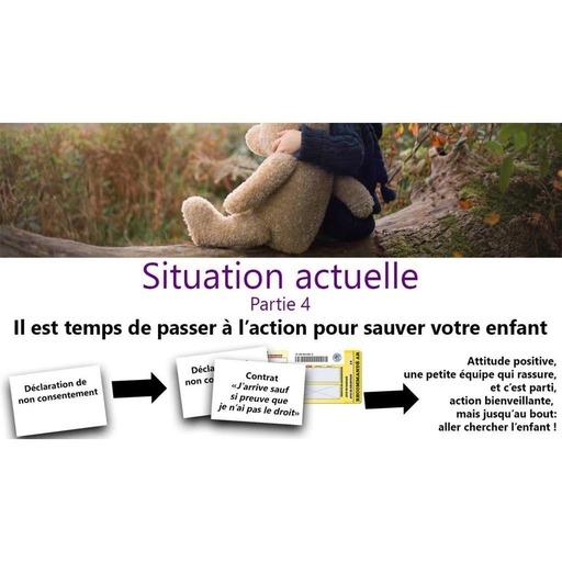 Situation actuelle - Partie 4 - Il est temps de passer à l'action pour sauver votre enfant