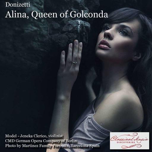 Episode 16136: 16136 Donizetti: Alina, Queen of Golconda