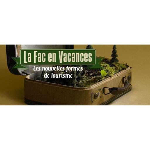 La Fac en Vacances - Les Nouvelles formes de tourisme // Émission du 23 juillet
