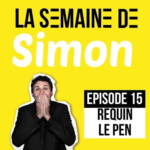 La semaine de Simon #15 : le requin le pen !