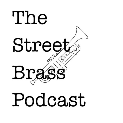 Street Brass Podcast Episode 13: What Cheer? Brigade - You Can't See Inside of Me