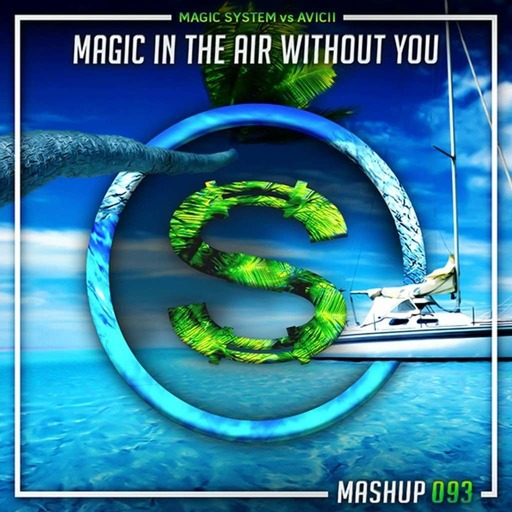 Magic System vs Avicii - Magic In The Air Without You (Da Sylva mashup)