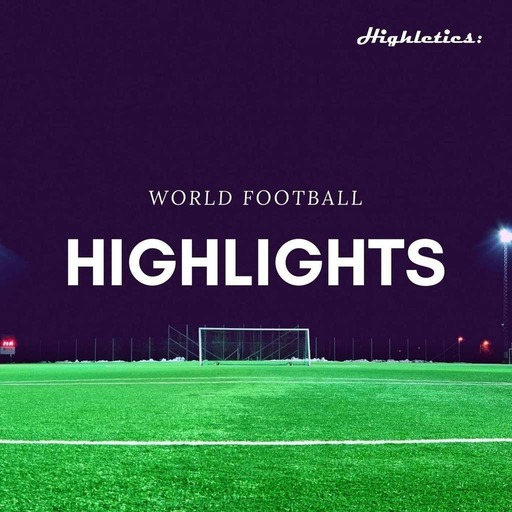 Highletics® presents: World Football Highlights 2018/2019