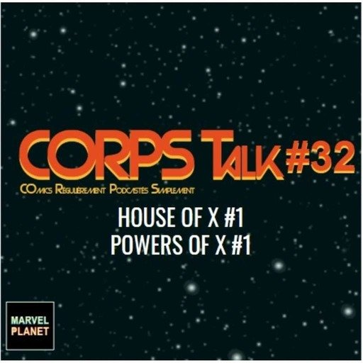 CORPS Talk #32 'House of X & Powers of X'