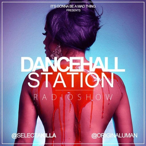 SELECTA KILLA & UMAN - DANCEHALL STATION SHOW #164