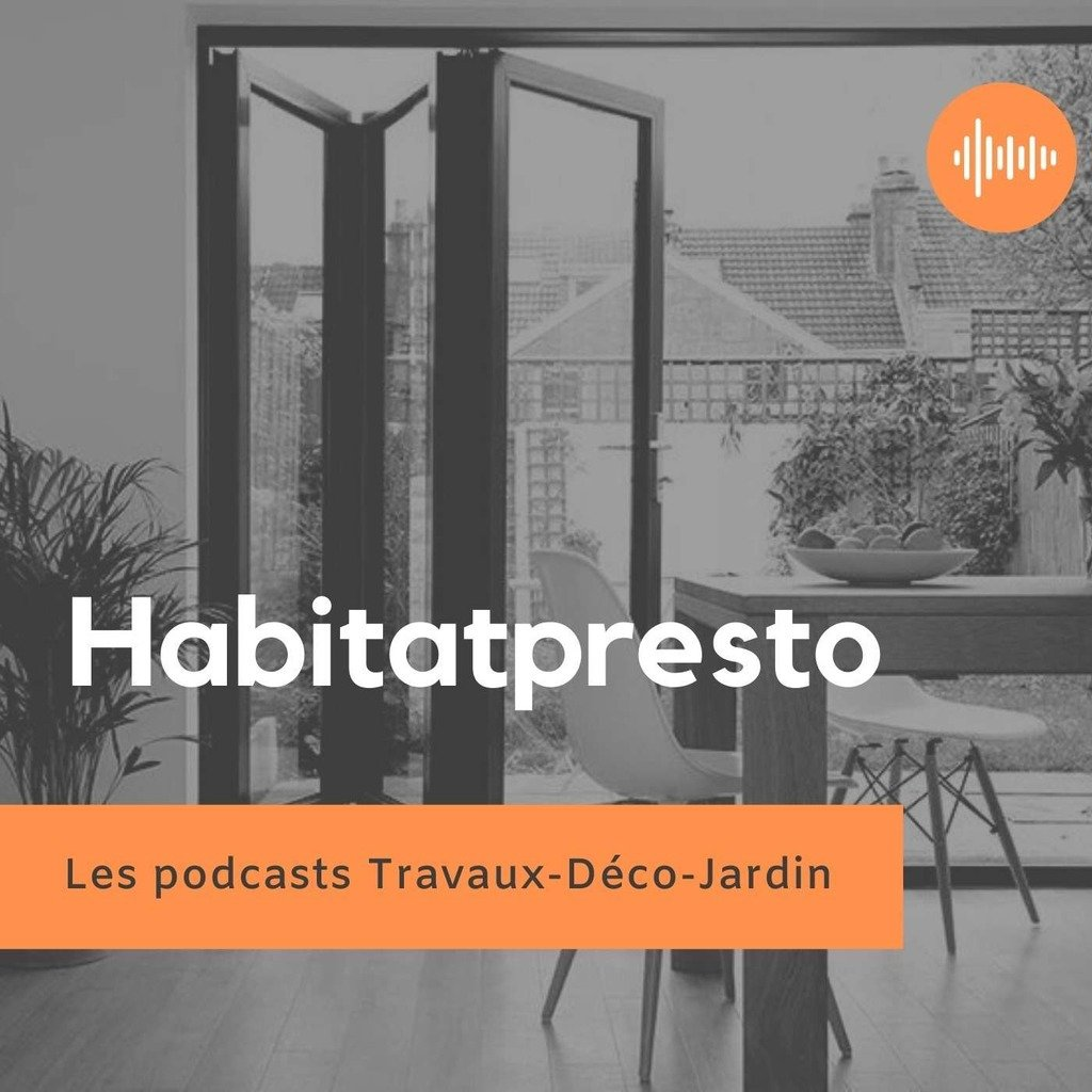 Les podcasts Habitatpresto