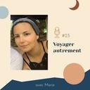 #23 | Voyager autrement – avec Marie